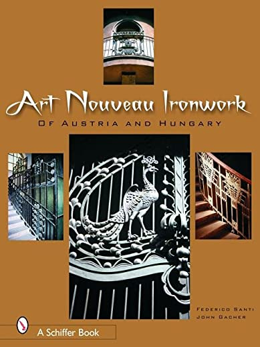 9780764324369: Art Nouveau Ironwork of Austria and Hungary