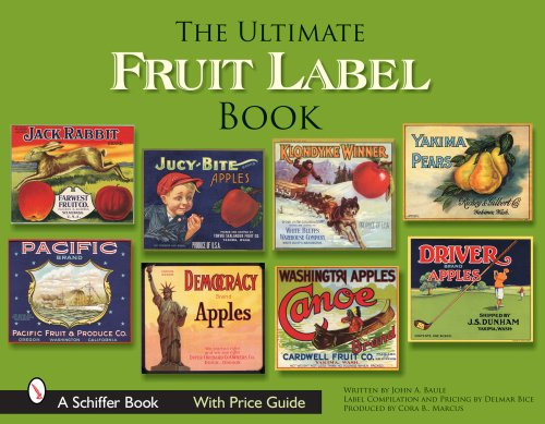 9780764324420: The Ultimate Fruit Label Book (Schiffer Books)