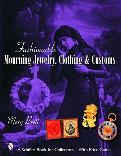 9780764324468: Fashionable Mourning Jewelry, Clothing, & Customs (Schiffer Book for Collectors with Price Guide)