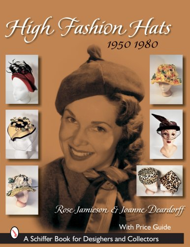 9780764324505: High Fashion Hats, 1950-1980 (Schiffer Book for Designers and Collectors)