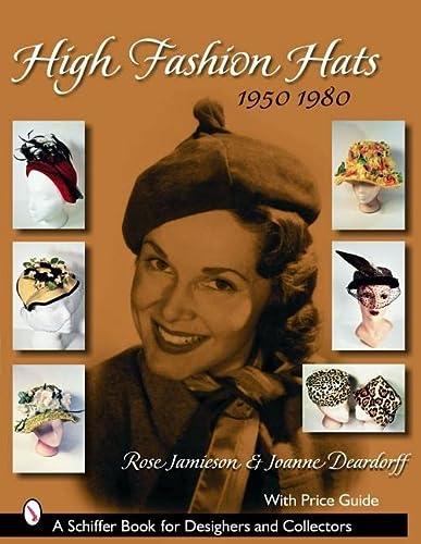 9780764324505: High Fashion Hats: 1950-1980