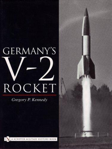 Germany's V-2 Rocket: Kennedy, Gregory P.