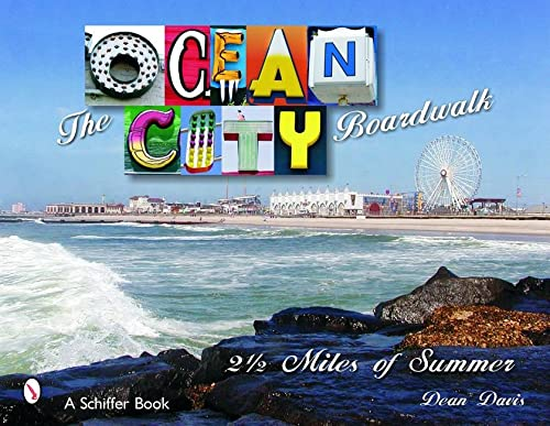 The Ocean City Boardwalk: Two and a Half Miles of Summer: Dean Davis