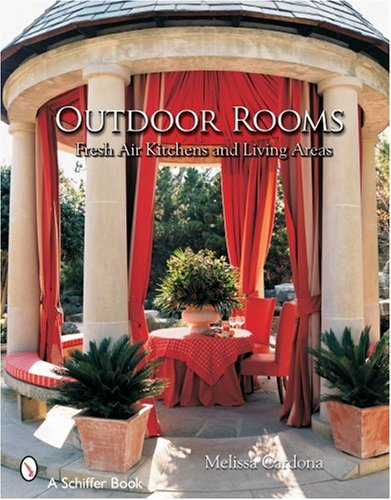 9780764324598: Outdoor Rooms: Fresh-air Kitchens And Living Areas