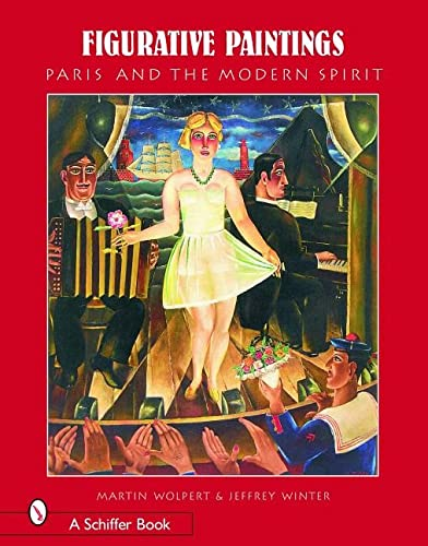 9780764324628: Figurative Paintings: Paris And the Modern Spirit