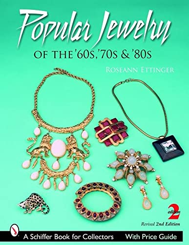 9780764324703: Popular Jewelry of the '60s, '70s & '80s (Schiffer Book for Collectors)