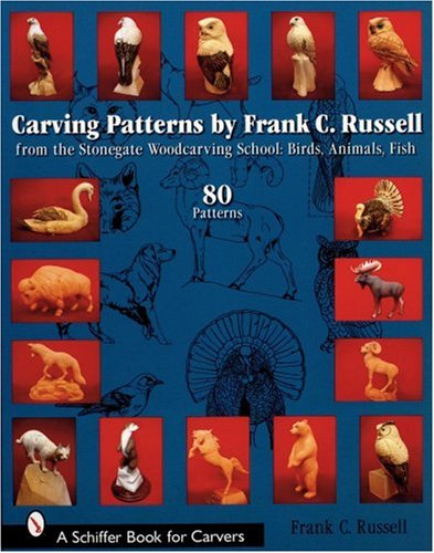 9780764324734: Carving Patterns by Frank C. Russell: From the Stonegate Woodcarving School (Schiffer Book for Carvers)