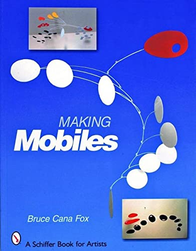 9780764324741: Making Mobiles (Schiffer Book for Artists)