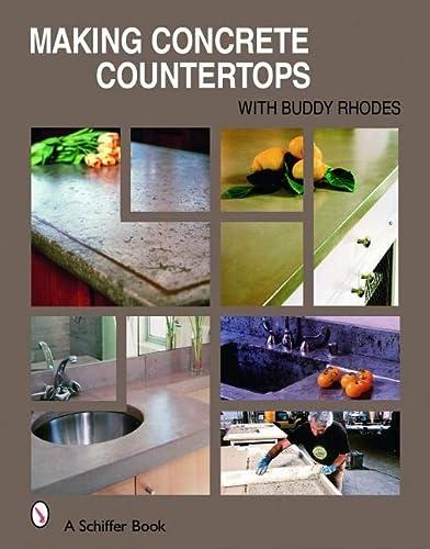 9780764324772: Making Concrete Countertops (Schiffer Book)