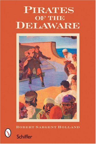 Pirates of the Delaware: Rupert Sargent Holland
