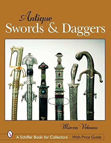9780764325069: Antique Swords & Daggers (Schiffer Book for Collectors (Hardcover))