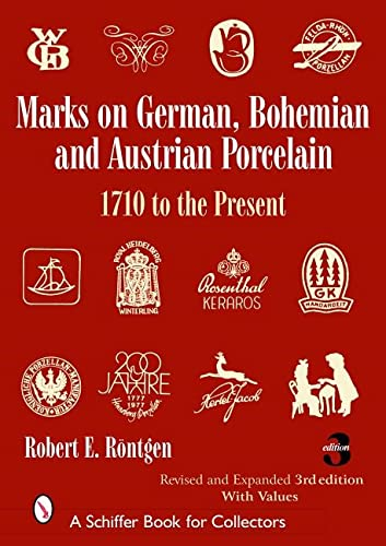 Marks on German, Bohemian and Austrian Porcelain, 1710 to the Present (Schiffer Book for Collectors...