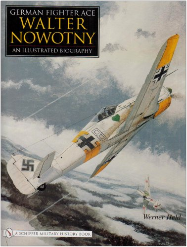 9780764325274: German Fighter Ace Walter Nowotny:: An Illustrated Biography