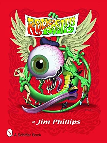 The Rock Posters of Jim Phillips: Phillips, Jim