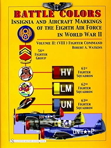 Battle Colors: Insignia and Aircraft Markings of the Eighth Air Force in World War II, Vol. 2 - (...