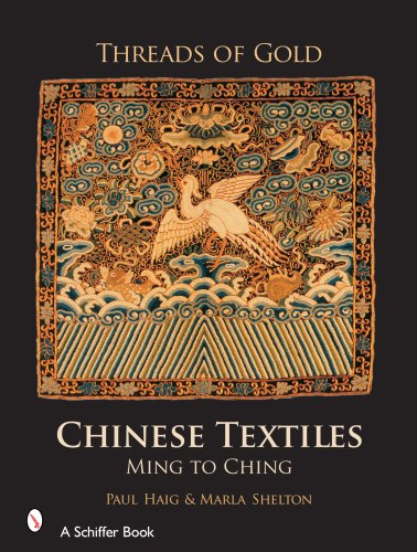 9780764325380: Threads of Gold: Chinese Textiles, Ming to Ching