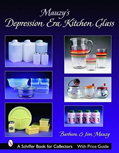 9780764325557: Mauzy's Depression Era Kitchen Glass