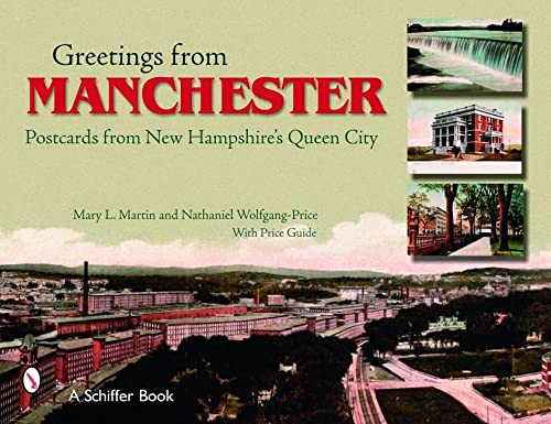 Greetings from Manchester: Postcards from New Hampshire's Queen City: Martin, Mary L., ...