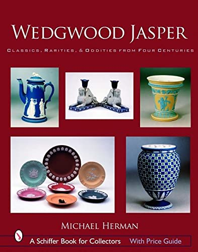 9780764325748: Wedgwood Jasper: Classics, Rarities & Oddities from Four Centuries (Schiffer Book for Collectors)