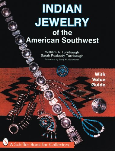 Indian Jewelry of the American Southwest (Schiffer Book for Collectors with Value Guide): William A...