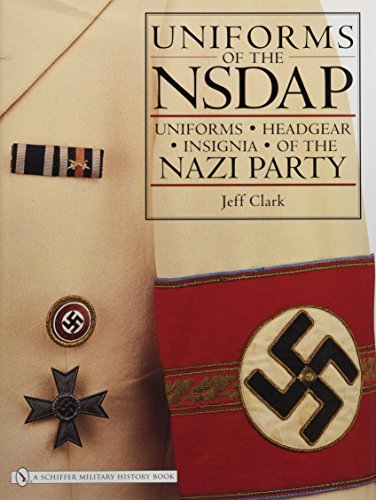 9780764325793: Uniforms of the Nsdap: Uniforms - Headgear - Insignia of the Nazi Party