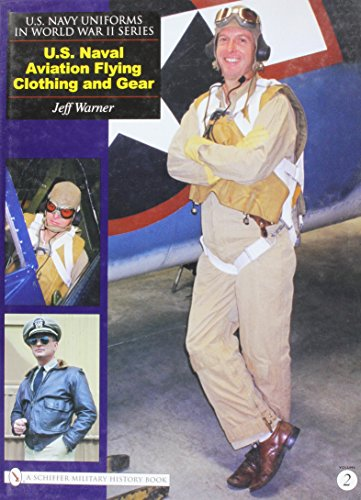 9780764325823: U.S. Navy Uniforms in World War II Series: U.S. Naval Aviation Flying Clothing and Gear
