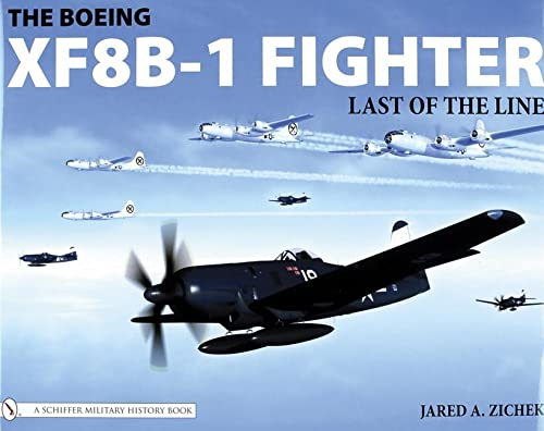 The Boeing XF8B-1 Fighter: Last of the Line (Hardback): Jared A. Zichek