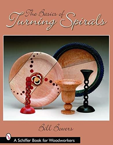 9780764325922: The Basics of Turning Spirals (Schiffer Book for Woodworkers)