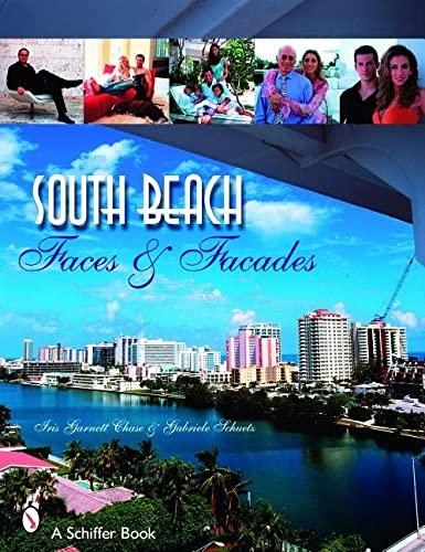 South Beach: Faces and Facades: Chase, Iris Garnett, Schuetz, Gabriele