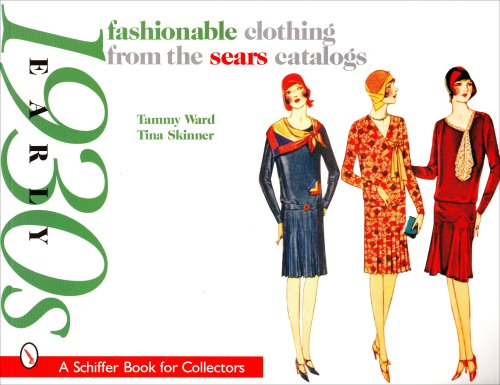 Fashionable Clothing from the Sears Catalogs: Early 1930s (Schiffer Book for Collectors): Skinner, ...