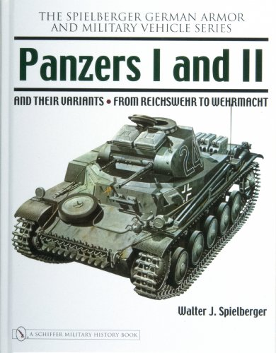 9780764326240: Panzers I and II and Their Variants: From Reichswehr to Wehrmacht (Spielberger German Army and Military Vehicle)