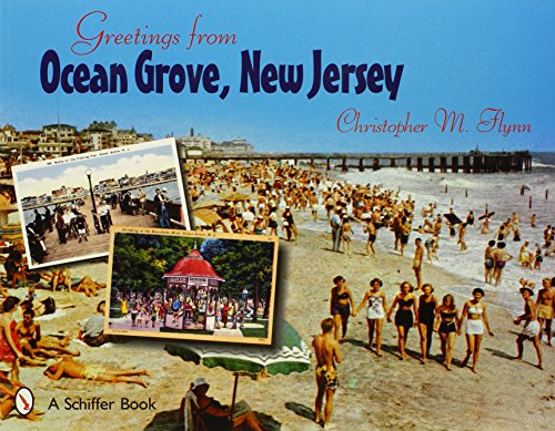 Greetings from Ocean Grove, New Jersey (Schiffer Book): Flynn, Christopher M.