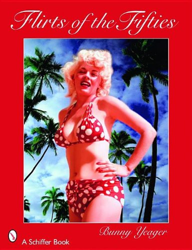 9780764326370: Bunny Yeager's Flirts of the Fifties