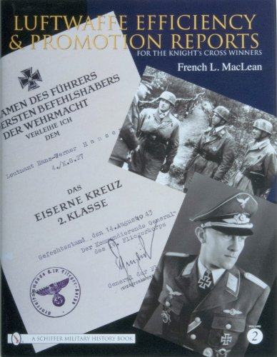 Luftwaffe Efficiency and Promotion Reports for the Knight's Cross Winners, Volume 2: MacLean, ...
