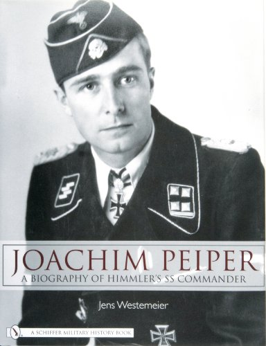 9780764326592: Joachim Peiper: A New Biography of Himmler's SS Commander