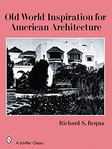9780764326684: Old World Inspiration for American Architecture