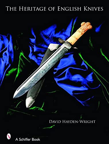9780764326936: The Heritage of English Knives (Schiffer Books)