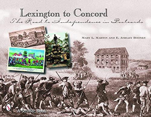 Lexington to Concord: The Road to Independence in Postcards: Rooney, E Ashley