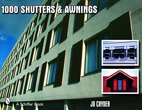 1000 Shutters and Awnings (Schiffer Book): Cryder, Jo