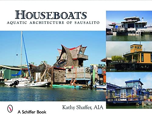 Houseboats - Aquatic Architecture of Sausalito