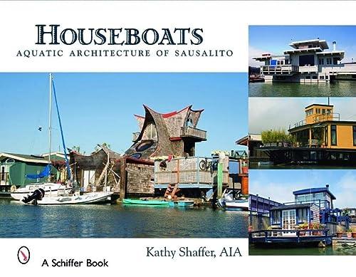 9780764327223: Houseboats: Aquatic Architecture of Sausalito