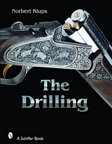The Drilling Gun: History, Use, and Technology: Klups, Norbert