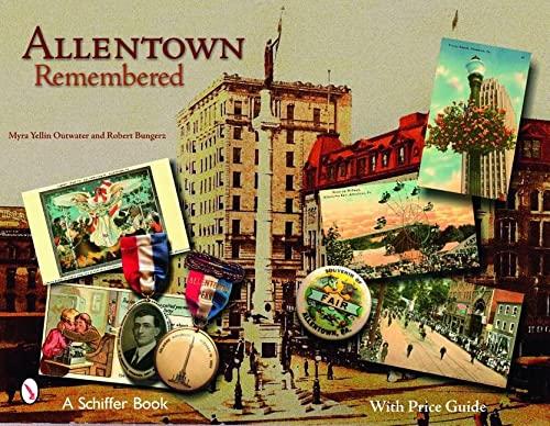 Allentown Remembered: Outwater, Myra Yellin, Bungerz, Robert