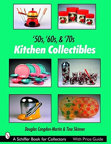 9780764327582: 50s, '60s, & '70s Kitchen Collectibles (Schiffer Book for Collectors)