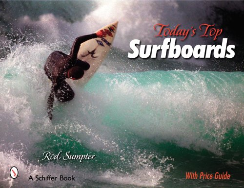 9780764327643: Today's Top Surfboards (Schiffer Books)