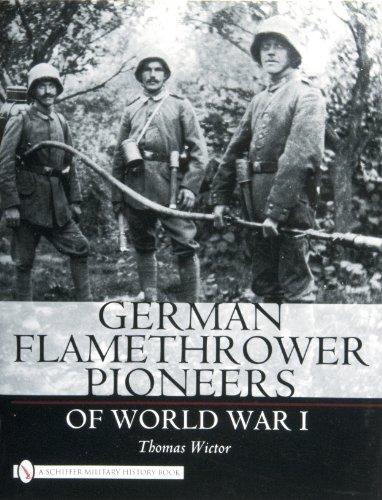 German Flamethrower Pioneers of World War I (Schiffer Military History): Wictor, Thomas