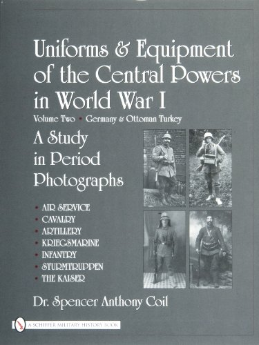 9780764327827: Uniforms & Equipment of the Central Powers in World War I: Germany & Ottoman Turkey: 2