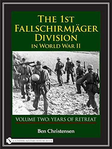 The 1st Fallschirmjäger Division in World War II: Years of Retreat: Christensen, Ben