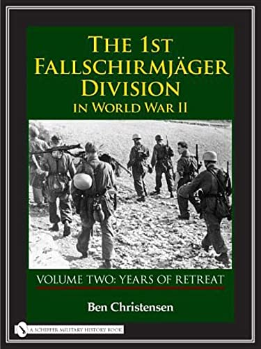 9780764327933: The 1st Fallschirmjger Division in World War II Voume Two: Years of Retreat: Years of Retreat v. 2