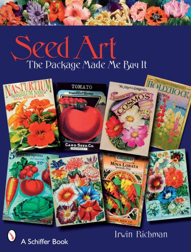 Seed Art: The Package Made Me Buy It (Schiffer Books): Irwin Richman